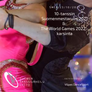 10-tanssin SM ja The World Games 2022 Suomen karsintakilpailut Salossa 23.10.2021 -juliste
